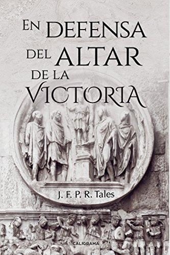 En defensa del altar de la Victoria por J.F. P.R. Tales