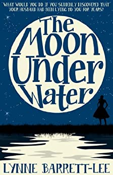 The Moon Under Water (English Edition) par [Barrett-Lee, Lynne]