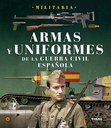 Armas Y Uniformes De La Guerra Civil Española (Militaria) por Equipo Susaeta