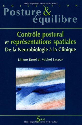 Contrle postural et reprsentations spatiales : De la Neurobiologie  la Clinique