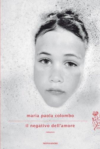 Maria Paola Colombo: »Il negativo dell'amore« auf Bücher Rezensionen