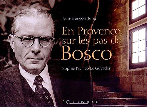 En Provence, sur les pas de Bosco par Sophie Pacifico Le Guyader