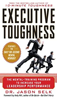 Executive Toughness: The Mental-Training Program to Increase Your Leadership Performance par [Selk, Jason]