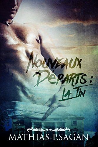 Nouveaux Départs : la Fin par [Sagan, Mathias P.]