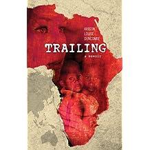 Trailing: A Memoir (English Edition)
