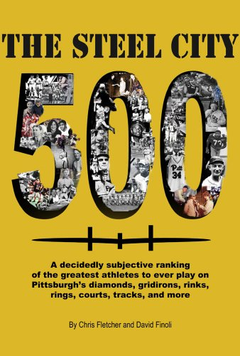 The Steel City 500: A decidedly subjective ranking of the greatest athletes to ever play on Pittsburgh's diamonds, gridirons, rinks, rings, courts, tracks and more (English Edition) (Ringen Rink)
