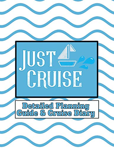 Just Cruise: Detailed Planning Guide & Cruise Diary - Side Port Memory