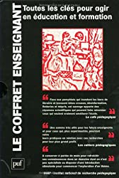 Le coffret Enseignant, coffret en 3 volumes : Enseigner, Apprendre et faire apprendre, Améliorer l'école