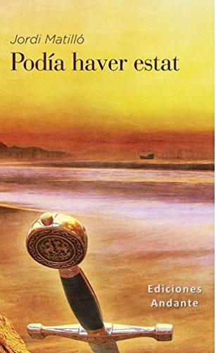 PODIA HAVER ESTAT: UN CONTE DE TEMPLERS (Catalan Edition) por Jordi Matilló