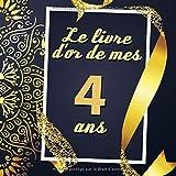 Le Livre D'or De Mes 4 Ans: Cadeau d'anniversaire Son Jubilé Livre à Personnaliser Journal Intime Carnet Cahier Pour Hommes Et Femmes - 80 Pages 21.59 x 21.59cm