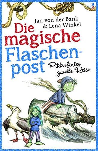 Die magische Flaschenpost. Pikkofintes zweite Reise.: mit einem Klabauterlexikon und einem Sachregister, mit vielen farbigen Abbildungen