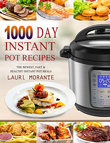 1000-day-instant-pot-recipes-the-newest-fast-healthy-instant-pot-meals-36-month-pressure-cooker-meal