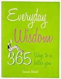 Everyday Wisdom: 365 ways to a better you|Everyday