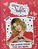 Violetta, mon journal, Tome 3 : Trois ans après