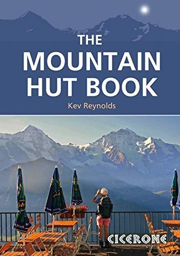 The Mountain Hut Book (Mountain Literature) por Kev Reynolds