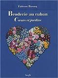 Broderie au Ruban - Coeur et Jardins