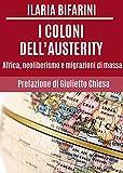 I coloni dell'austerity. Africa, neoliberismo e migrazioni di massa