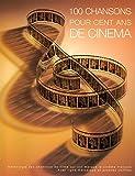 Partitions variété, pop, rock CARISCH 100 CHANSONS POUR 100 ANS DE CINEMA - LIGNE MELODIQUE, ACCORDS Musique films - comédies musical...