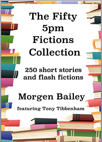 The Fifty 5pm Fictions Collection by [Bailey, Morgen]