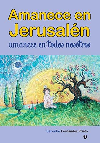 Amanece en Jerusalén: amanece en todos nosotros