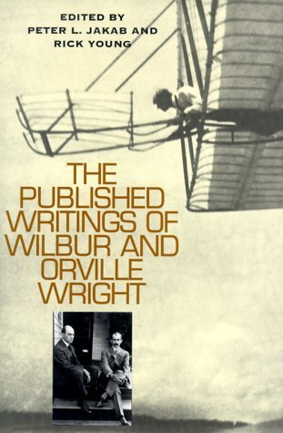 The Published Writings of Wilbur and Orville Wright (Smithsonian History of Aviation and Spaceflight Series) by Wilbur Wright (2000-04-17)