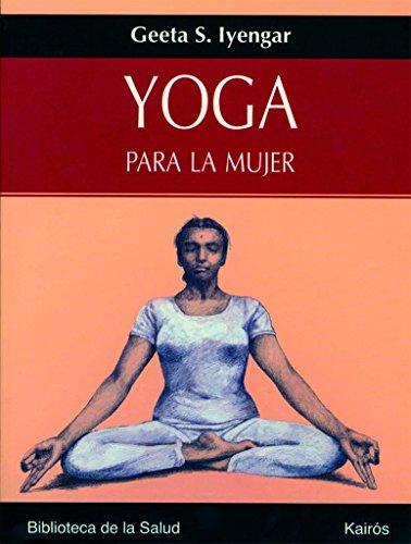 Yoga Para La Mujer (Biblioteca de la Salud) por Geeta S. Iyengar