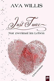 Just Twice: Nur zweimal im Leben (Dare to dream 1) von [Willis, Ava]