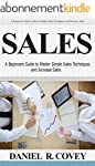 Sales: A Beginners Guide to Master Si...
