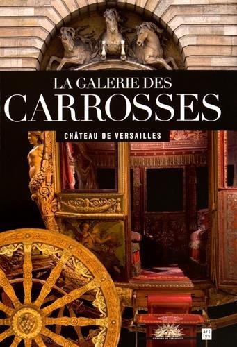 La galerie des carrosses : Château de Versailles