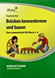 Brücken kennenlernen und bauen (PR): Grundschule, Sachunterricht, Klasse 3-4. Kopiervorlagen, Schnellhefter
