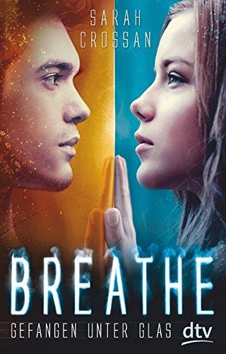 Buchcover Breathe - Gefangen unter Glas: Roman