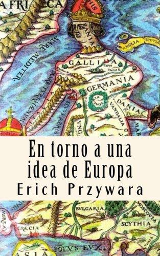 Erich Przywara - Idea de Europa: Lacrisis de toda politica cristiana