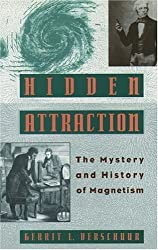 Hidden Attraction: The History and Mystery of Magnetism by Gerrit L. Verschuur (1993-03-25)