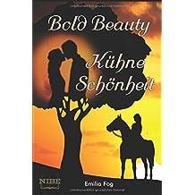 Bold Beauty: Kühne Schönheit