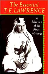 The Essential T.E. Lawrence: A Selection of his Finest Writings by T. E. Lawrence (1992-10-22)