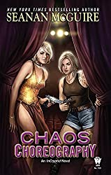Chaos Choreography (Incryptid Novels) by Seanan McGuire (2016-03-05)