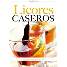 Licores caseros (Spanish Edition) by Antonio Primiceri (2008) Paperback