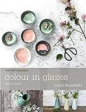 Colour in Glazes (New Ceramics)