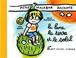 Petit Malabar raconte la lune, la ter...