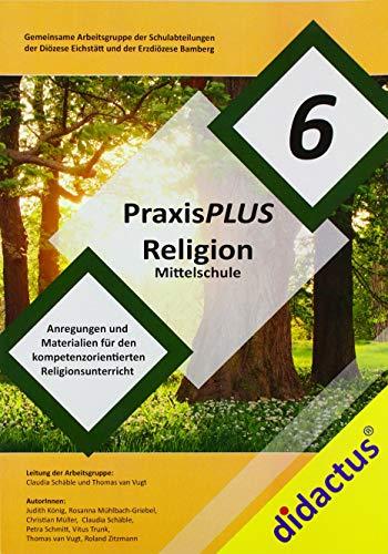 PraxisPLUS Religion 6 für die Mittelschule: Religionplus Jgst. 6