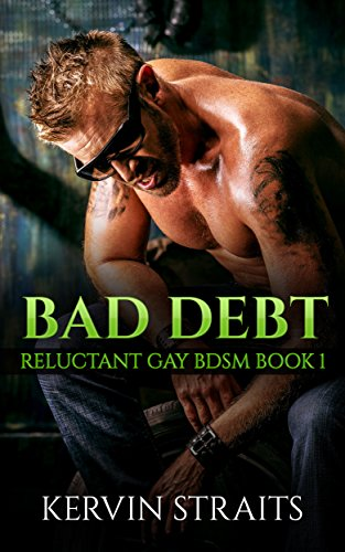 bad-debt-book-1-reluctant-gay-bdsm-bad-debt-reluctant-gay-bdsm-english-edition