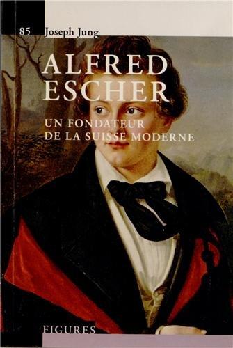 Alfred Escher - V85 - Un fondateur de la Suisse moderne.