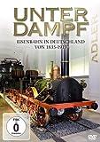 Unter Dampf - Eisenbahn In Deutschland