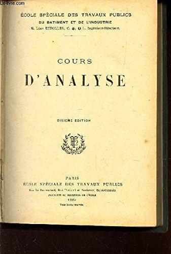 COURS D'ANALYSE / ECOLE SPECIALE DES TRAVAUX PUBLICS DU BATIMENT ET DE L'INDUSTRIE.