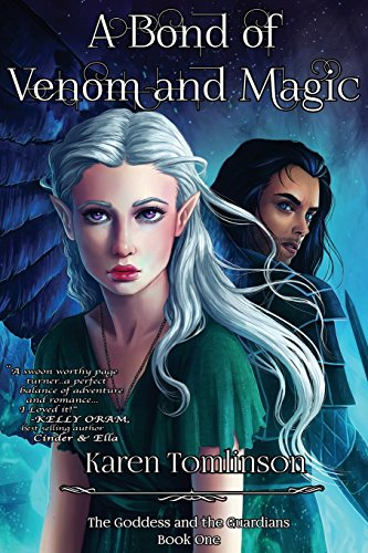 A Bond Of Venom And Magic: Volume 1 (The Guardians of The Goddess)
