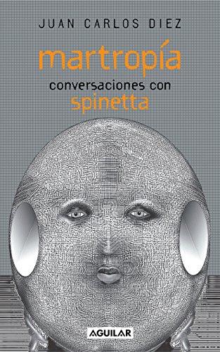 Martropía. Conversaciones con Spinetta por Juan Carlos Diez