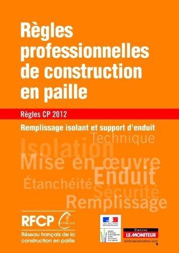 Rgles professionnelles de construction en paille - Rgles CP 2012 de Rseau franais de la construction en paille (2011) Broch