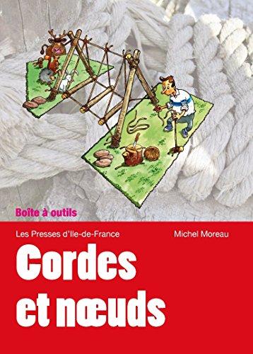 Cordes et Noeuds : Amarrer - Lier - Saisir - Nouer - Arrimer.