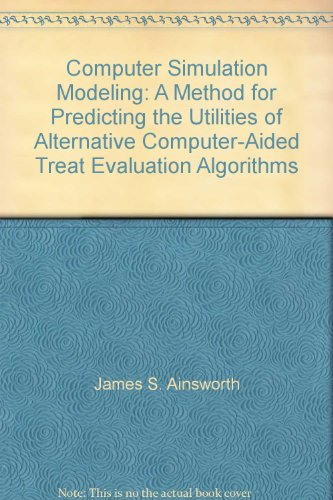 Computer Simulation Modeling: A Method for Predicting the Utilities of Alternative Computer-Aided Treat Evaluation Algorithms