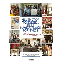 Never Stop to Think... Do I Have a Place for This by Mary Randolph Carter (2014-04-15)